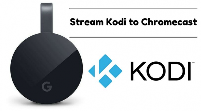 How to Connect Stream Kodi to Chromecast from Android or PC/Mac