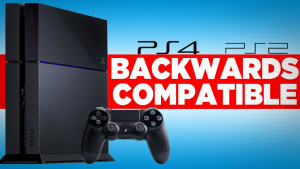 PS4 Backwards Compatibility