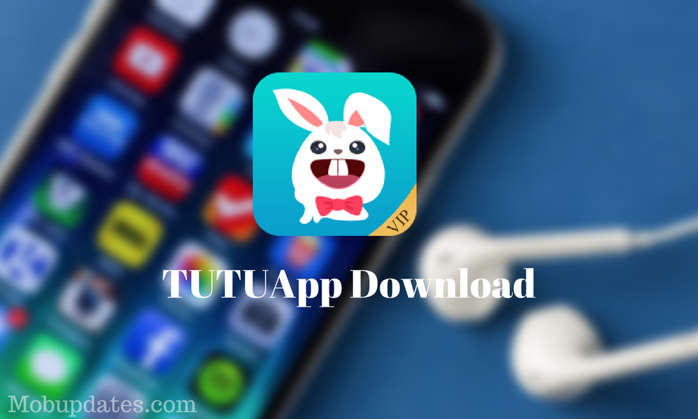 TUTUApp Download for Android Apk & iOS 10-Without Jailbreak