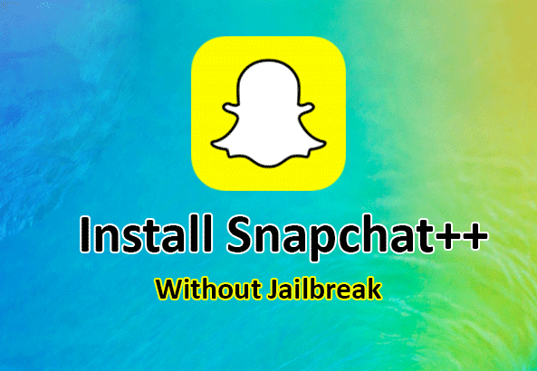 Snapchat ++ Download for iOS 10 & iOS 9 (No Jailbreak