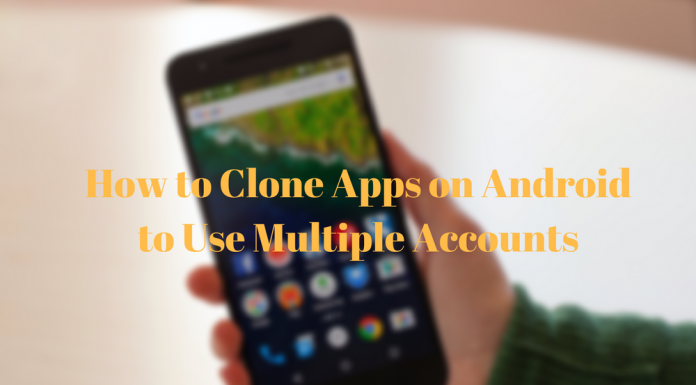 How to Clone Apps on Android to Use Multiple Accounts