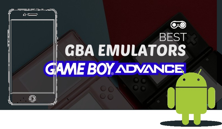 7 Best GBA Emulators Android 2019 | Mobile Updates