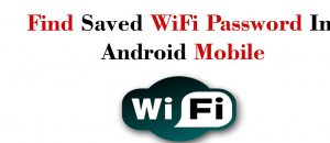 1 25 300x130 - How to Find WiFi Password on Android