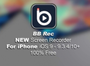 BB Rec Screen Recorder for iOS(iPhone/iPad) Without Jailbreak