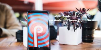 Install Android 9.0 Pie on Your Android Phone