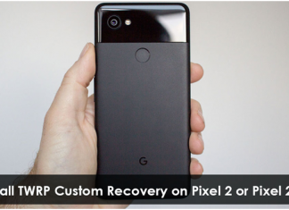 How to Install TWRP Custom Recovery and Root Pixel 2 or Pixel 2 XL (Guide)