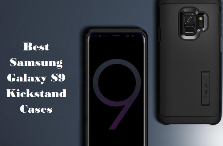 Best Samsung Galaxy S9 Kickstand Cases
